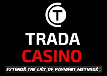 TradaCasino Extends the List of Payment Methods